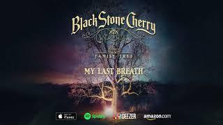 Black Stone Cherry - My Last Breath - Family Tree (Official Audio)