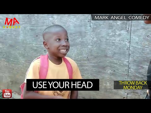 USE YOUR HEAD (Mark Angel Comedy) (Throw Back Monday)