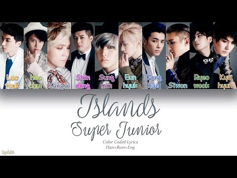 Super Junior (슈퍼주니어) – Islands (Color Coded Lyrics) [Han/Rom/Eng]