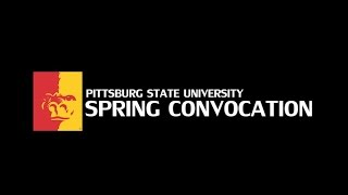 '1st Annual Spring Convocation (entire program) - Pittsburg State University