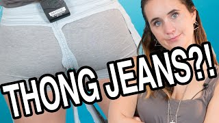 "I Wore ""Thong"" Jeans For A Day"