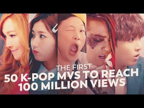 THE FIRST 50 K-POP MVS TO REACH 100 MILLION VIEWS