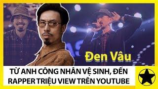 Đen Vâu - Từ Anh Công Nhân Vệ Sinh, Đến Rapper Triệu View Trên Youtube