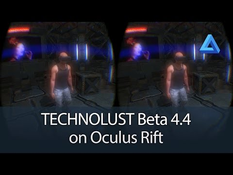 TECHNOLUST Beta 4.4 on Oculus Rift