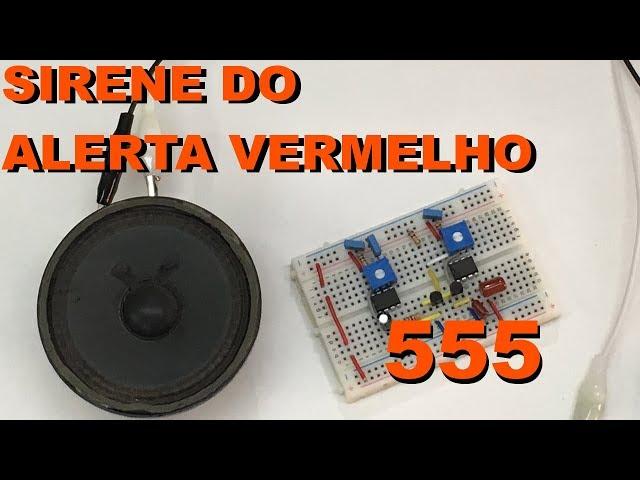 SIRENE ALERTA VERMELHO COM 555 | Conheça Eletrônica! #117