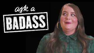 "Aidy Bryant on Elizabeth Banks' ""Ask A Badass"""