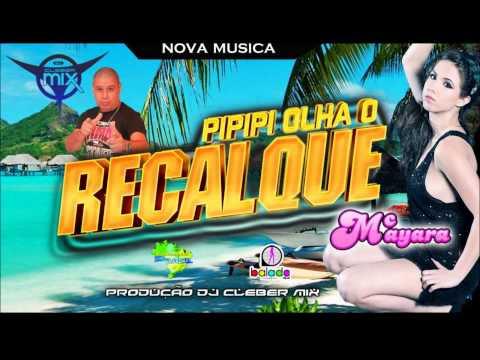 Baixar Dj Cleber Mix Feat Mc Mayara - Pipipi Olha O Recalque (2013)