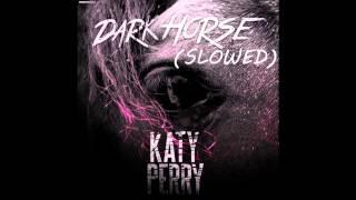 Katy Perry - Dark Horse (Slowed)