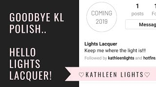 KL Polish is OUT! Lights Lacquer is IN! KathleenLights nail polish