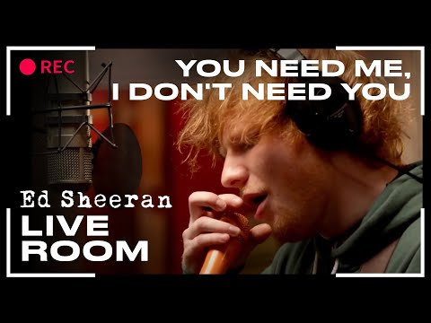 "Ed Sheeran - ""You Need Me, I Don't Need You"" captured in The Live Room"