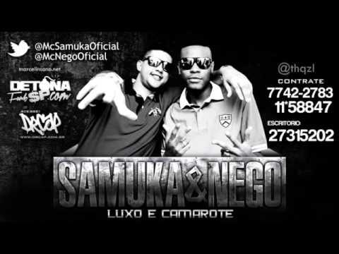Baixar MC Samuka e Nego - Luxo e camarote ♫♫ Lançamento 2013