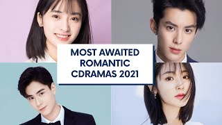 MOST AWAITED CUTE ROMANTIC CHINESE DRAMAS OF 2021! (SHEN YUE, DYLAN WANG, FAIR XING AND MORE)