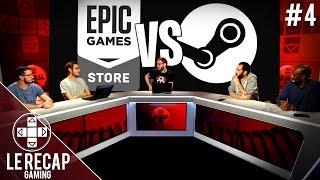 Epic Games Store vs Steam - Le Récap Gaming #4