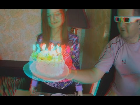 Happy Birthday Daughter ! 16 years ! 3D video