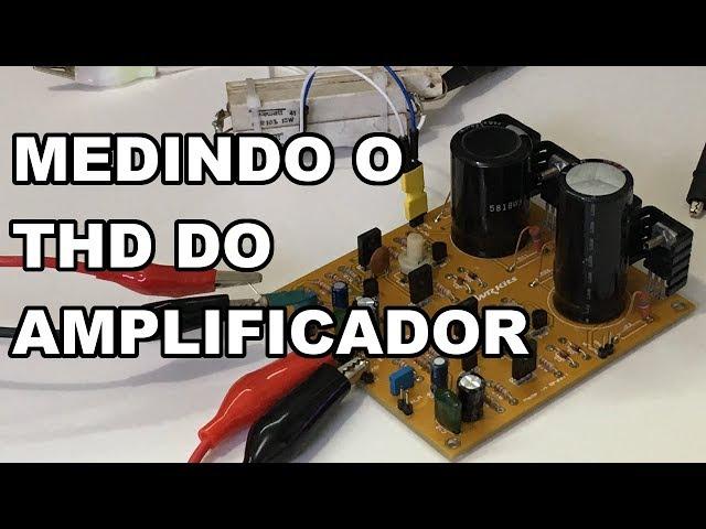 APRENDA A MEDIR O THD DE AMPLIFICADORES DE ÁUDIO