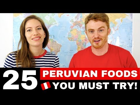25 Peruvian Foods You Must Try | Peru Food Guide