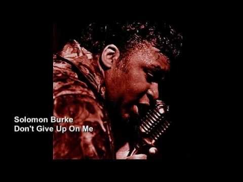 Solomon Burke Don't Give Up On Me.m4v - YouTube
