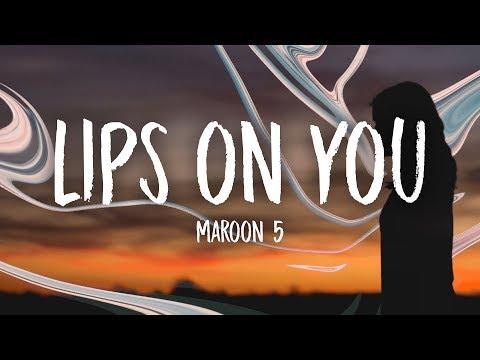 Maroon 5 - Lips On You (Lyrics)
