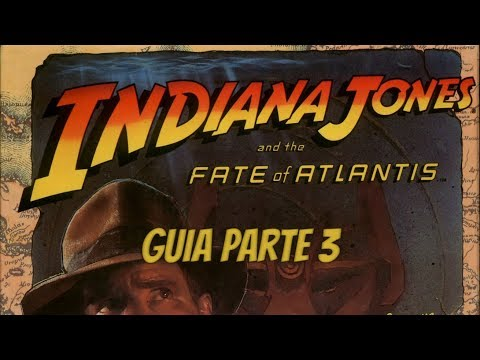 Guía Indiana Jones and the Fate of Atlantis (Parte III)