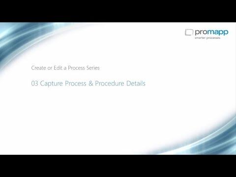 Create & Edit a Process Series: 03 Capture Process & Procedure Details