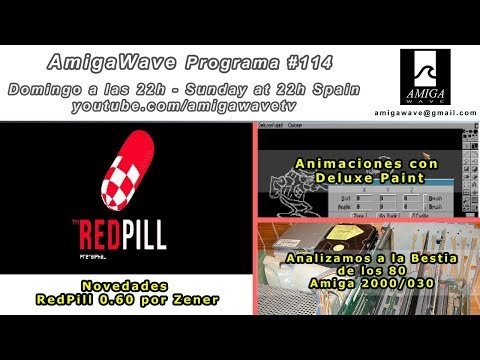 Programa #114 - RedPill 0.60 por Zener, Animaciones en DeluxePaint, revisamos Amiga 2000/030