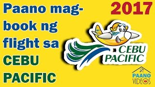 PAANO MAG - BOOK NG FLIGHT SA CEBU PACIFIC / HOW TO BOOK A  FLIGHT WITH CEBU PACIFIC ONLINE