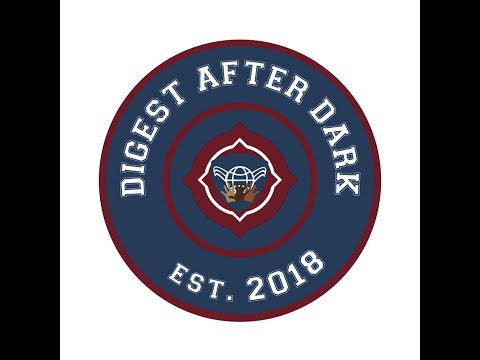 Digest After Dark - Did Y'all Watch That Last Debate?
