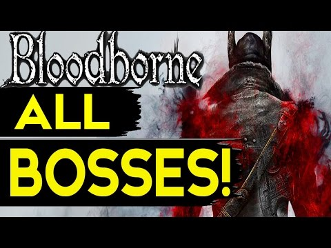 Bloodborne All Boss Fights Includes Secret Optional Bosses + Endings