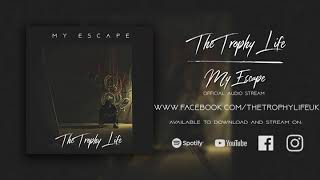 The Trophy Life - My Escape (Official Video)