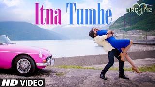 Itna Tumhe – Yaseer Desai – Shashaa Tirupati