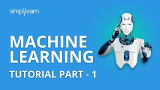 Machine Learning Tutorial Part - 1 | Machine Learning Tutorial For Beginners  Part - 1 | Simplilearn