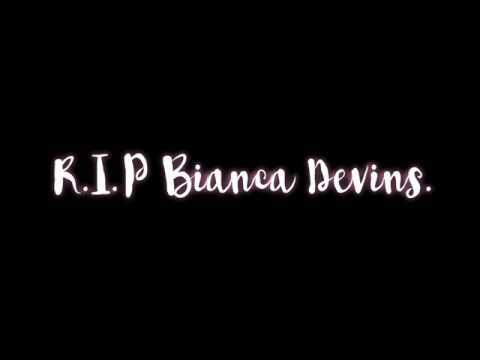 R.I.P. Bianca Devins.