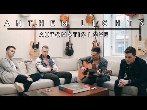 Automatic Love | Anthem Lights