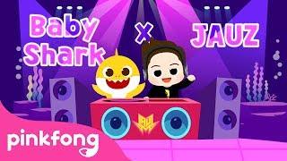 Baby Shark X Jauz | Baby Shark EDM | Pinkfong Baby Shark (Official Jauz Remix)