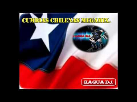 CUMBIAS CHILENAS MEGAMIX  ( KAGUA DJ. )