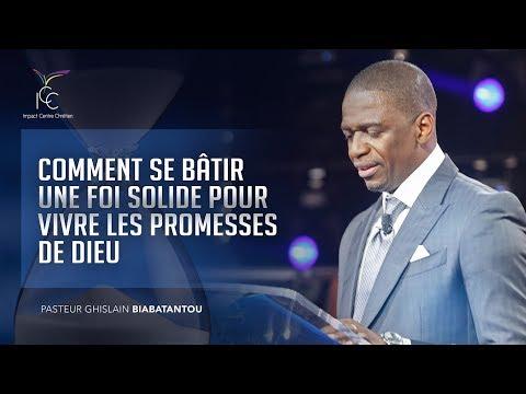 Comment se bâtir une foi solide pour vivre les promesses de Dieu - Pasteur Ghislain Biabatantou