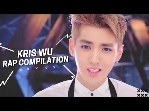 EXO Kris 吴亦凡 Rap Compilation CUT (Best of Kris Wu Yifan)