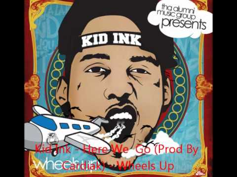 Kid Ink - Here We Go (Prod by Cardiak) - Wheels Up