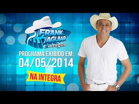 Baixar Programa Frank Aguiar e Amigos - 04/05/2014 (interga)