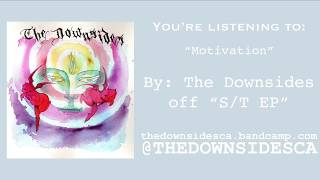 The Downsides-Motivation