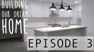 BUILDING OUR DREAM HOME - EPISODE 3