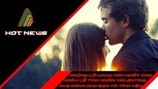 Những lời chúc cho ngày lễ tình nhân 14/2 Valentine tuyển chọn hay nhất cho bạn và tình yêu của mình