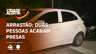 ARRASTÃO: Duas pessoas acabam presas e um suspeito conseguiu fugir
