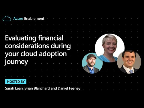Evaluating financial considerations during your cloud adoptionjourney