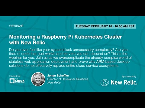 LF Live Webinar: Monitoring a Raspberry Pi Kubernetes Cluster with New Relic