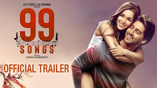 99 SONGS - Official Trailer- AR Rahman- Ehan Bhat, Lisa Ra..