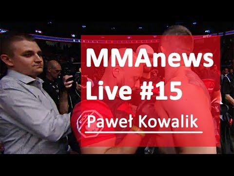 MMAnews Live #15 – Paweł Kowalik na żywo o 21:00