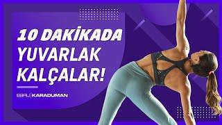 10 DAKİKADA | DİK & YUVARLAK KALÇA!