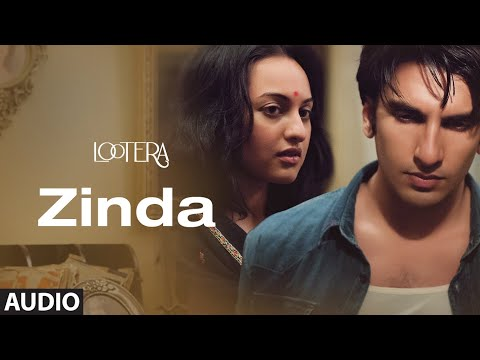 Zinda Full Audio | Lootera | Ranveer Singh, Sonakshi Sinha | Amit Trivedi | Amitabh Bhattacharya