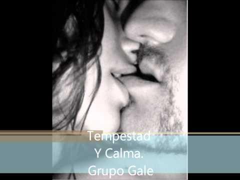 GRUPO GALE - TEMPESTAD Y CALMA